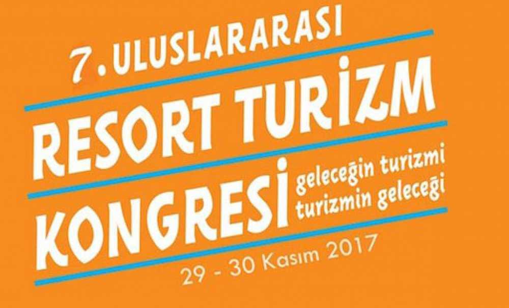7. Uluslararası Resort Turizm Kongresi Antalya'da Yapılacak