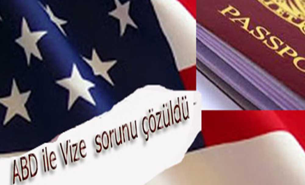 ABD ile Vize sorunu çözüldü